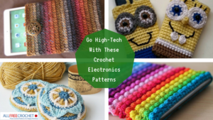 Go High-Tech With These Crochet Electronics Patterns