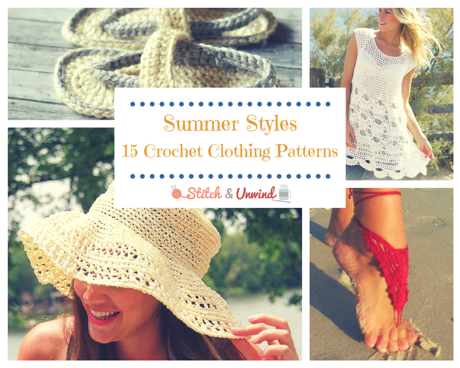 Summer Styles 15 Crochet Clothing Patterns Stitch And Unwind